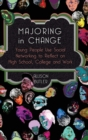 Majoring in Change : Young People Use Social networking to reflect on High School, College and Work - Book