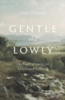 Gentle and Lowly : The Heart of Christ for Sinners and Sufferers - Book