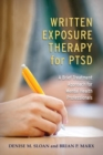 Written Exposure Therapy for PTSD : A Brief Treatment Approach for Mental Health Professionals - Book