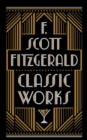 F. Scott Fitzgerald: Classic Works - Book