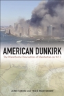 American Dunkirk : The Waterborne Evacuation of Manhattan on 9/11 - Book