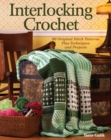Interlocking Crochet : 80 Original Stitch Patterns Plus Techniques and Projects - eBook