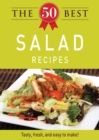 The 50 Best Salad Recipes : Tasty, fresh, and easy to make! - eBook