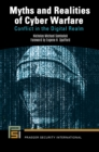 Myths and Realities of Cyber Warfare: Conflict in the Digital Realm - eBook