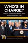 Who's In Charge? Leadership during Epidemics, Bioterror Attacks, and Other Public Health Crises, 2nd Edition - eBook