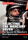 Selecting the Mercury Seven : The Search for America's First Astronauts - Book