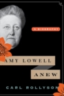 Amy Lowell Anew : A Biography - eBook