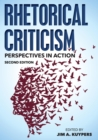 Rhetorical Criticism : Perspectives in Action - eBook