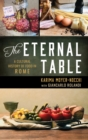The Eternal Table : A Cultural History of Food in Rome - eBook