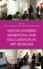 Visitor-Centered Exhibitions and Edu-Curation in Art Museums - Book