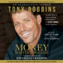 MONEY Master the Game : 7 Simple Steps to Financial Freedom - eAudiobook
