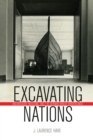 Excavating Nations : Archaeology, Museums, and the German-Danish Borderlands - eBook