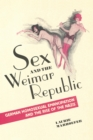 Sex and the Weimar Republic : German Homosexual Emancipation and the Rise of the Nazis - Book