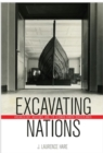 Excavating Nations : Archaeology, Museums, and the German-Danish Borderlands - Book