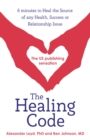 The Healing Code : 6 minutes to heal the source of your health, success or relationship issue - eBook