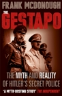 The Gestapo : The Myth and Reality of Hitler's Secret Police - Book