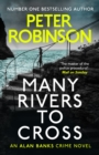 Many Rivers to Cross : The 26th DCI Banks Mystery - eBook