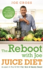 The Reboot with Joe Juice Diet   Lose weight, get healthy and feel amazing : As seen in the hit film 'Fat, Sick & Nearly Dead' - eBook