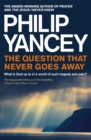 The Question that Never Goes Away : What is God up to in a world of such tragedy and pain? - Book