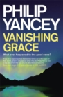 Vanishing Grace : What Ever Happened to the Good News? - Book