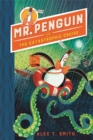 Mr Penguin and the Catastrophic Cruise : Book 3 - Book
