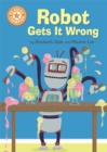 Reading Champion: Robot Gets It Wrong : Independent Reading Orange 6 - Book