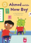 Reading Champion: Ahmed and the New Boy : Independent Reading Yellow 3 - Book