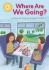 Reading Champion: Where Are We Going? : Independent Reading Yellow 3 - Book