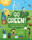 Go Green! : Join the Green Team and learn how to reduce, reuse and recycle - Book