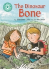 Reading Champion: The Dinosaur Bone : Independent Reading Turquoise 7 - Book