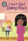 Reading Champion: I Don't Want Danny Here : Independent Reading 11 - Book