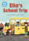 Reading Champion: Ella's School Trip : Independent Reading Blue 4 - Book