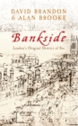 Bankside : London's Original District of Sin - Book