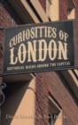 Curiosities of London : Historical Walks Around the Capital - Book
