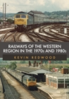 Railways of the Western Region in the 1970s and 1980s - eBook