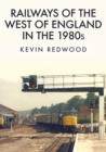 Railways of the West of England in the 1980s - eBook