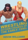Wrestling Action Figures of the Early 1990s - Book