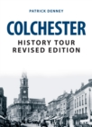 Colchester History Tour Revised Edition - Book