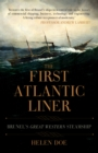 The First Atlantic Liner : Brunel's Great Western Steamship - Book
