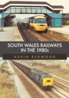 South Wales Railways in the 1980s - Book