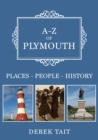 A-Z of Plymouth : Places-People-History - Book
