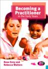 Becoming a Practitioner in the Early Years - Book