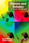 Themes and Debates in Early Childhood - eBook