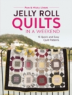Jelly Roll Quilts in a Weekend : 15 Quick and Easy Quilt Patterns - Book