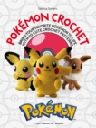 Pokemon Crochet : Bring your favorite Pokemon to life with 20 cute crochet patterns - Book