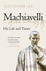 Machiavelli : His Life and Times - eBook