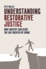 Understanding restorative justice : How empathy can close the gap created by crime - eBook