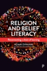 Religion and Belief Literacy : Reconnecting a Chain of Learning - Book