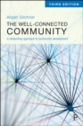 The Well-Connected Community : A Networking Approach to Community Development - Book