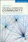 The Well-Connected Community 3E : A Networking Approach to Community Development - eBook